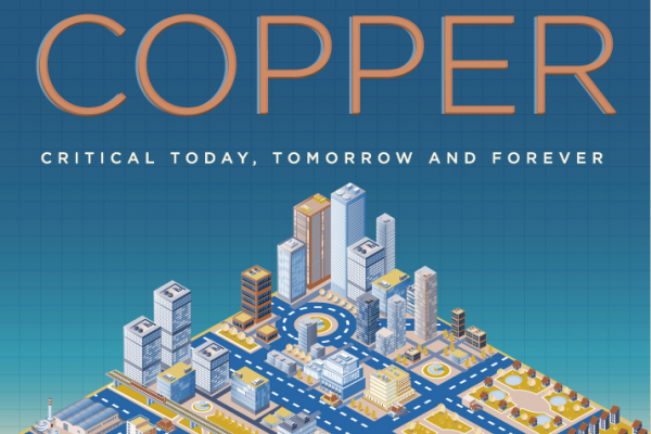 Copper: Critical Today, Tomorrow, and Forever